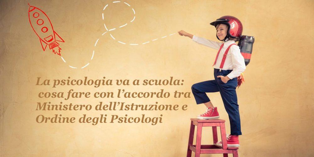 La psicologia va a scuola: cosa fare con l'accordo tra Ministero dell'Istruzione e Ordine degli Psicologi